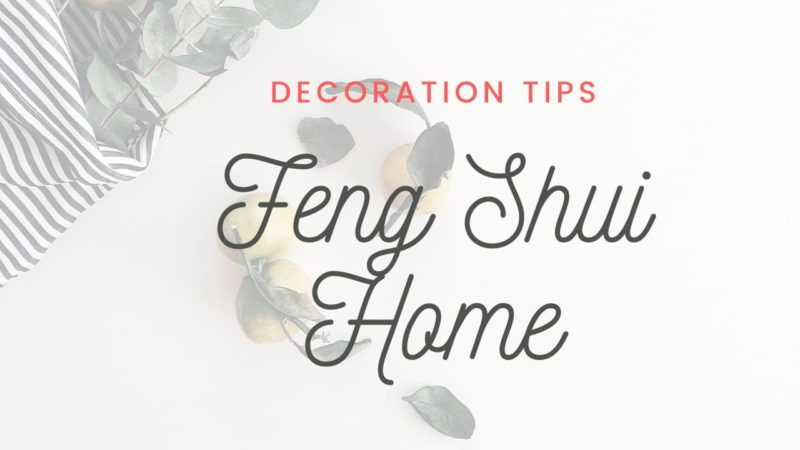 Feng Shui Home Decoration Ideas, Fengshui Office Tips for Positive Chi Energy, Good Luck, Money