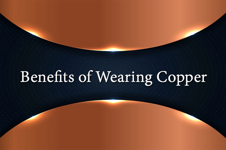 Benefits of Wearing Copper