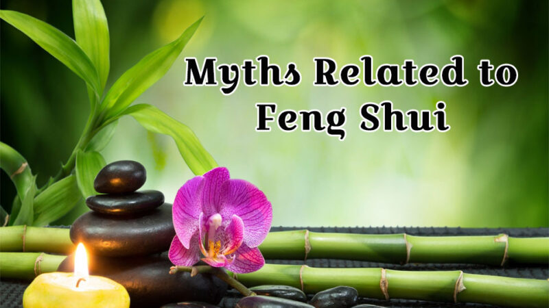 Myths Related To Feng Shui