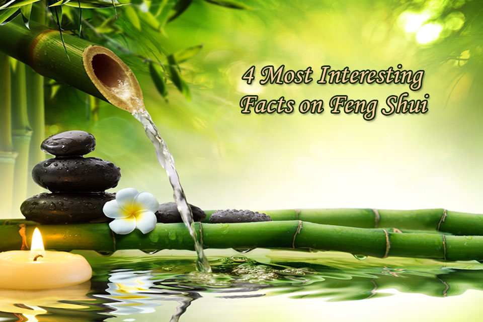 4 Most Interesting Facts on Feng Shui That Many Don't Know