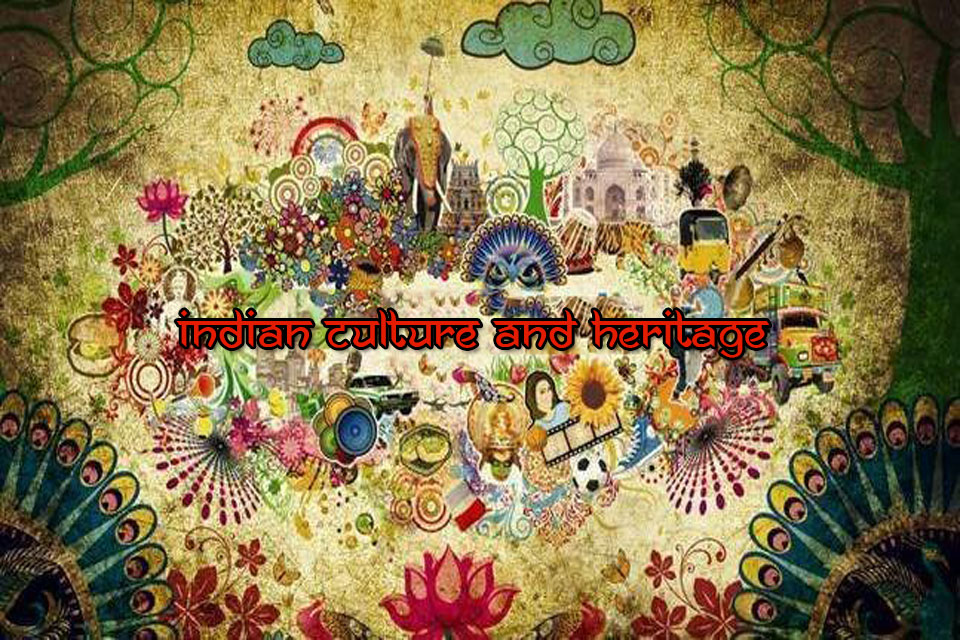 INDIAN CULTURE AND HERITAGE